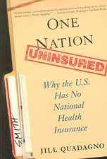 One Nation, Uninsured: Why the U.S. Has No National Health Insurance