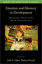 Emotion in Memory and Development: Biological, Cognitive, and Social Considerations