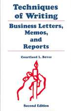 Techniques of Writing: Business Letters, Memos, and Reports