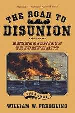 The Road to Disunion: Volume II Secessionists Triumphant, 1854-1861