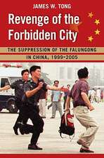 Revenge of the Forbidden City: The Suppression of the Falungong in China, 1999-2008