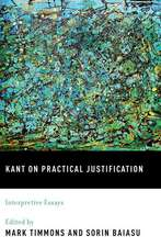 Kant on Practical Justification: Interpretive Essays