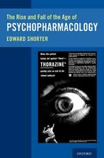 The Rise and Fall of the Age of Psychopharmacology
