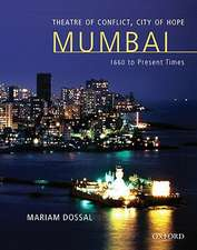 Theatre of Conflict, City of Hope: Mumbai 1660 to Present Times