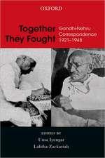 Together They Fought: Gandhi-Nehru Correspondence: 1921-1948