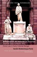Appropriation and Invention of Tradition: The East India Company and Hindu Law in Early Colonial Bengal
