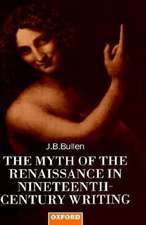 The Myth of the Renaissance in Nineteenth-Century Writing
