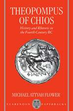 Theopompus of Chios: History and Rhetoric in the Fourth Century BC