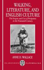 Walking, Literature, and English Culture: The Origins and Uses of Peripatetic in the Nineteenth Century