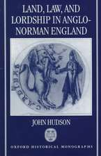 Land, Law, and Lordship in Anglo-Norman England