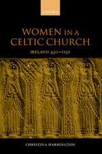 Women in the Celtic Church:  Ireland C. 450-1150