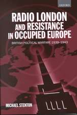 Radio London and Resistance in Occupied Europe: British Political Warfare 1939-1943