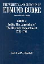 The Writings and Speeches of Edmund Burke: Volume VI: India: The Launching of the Hastings Impeachment 1786-1788