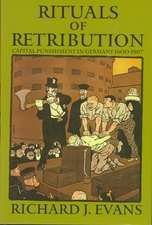 Rituals of Retribution: Capital Punishment in Germany 1600-1987
