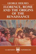 Florence, Rome, and the Origins of the Renaissance