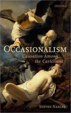 Occasionalism: Causation Among the Cartesians