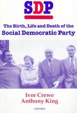 SDP: The Birth, Life, and Death of the Social Democratic Party