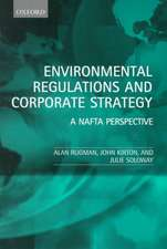 Environmental Regulations and Corporate Strategy: A NAFTA Perspective
