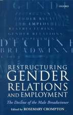 Restructuring Gender Relations and Employment: The Decline of the Male Breadwinner