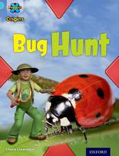 Project X Origins: Light Blue Book Band, Oxford Level 4: Bugs: Bug Hunt