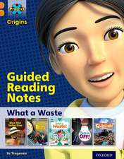 Project X Origins: Orange Book Band, Oxford Level 6: What a Waste: Guided reading notes