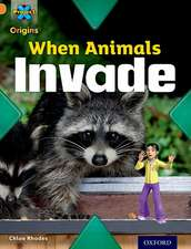 Project X Origins: Orange Book Band, Oxford Level 6: Invasion: When Animals Invade