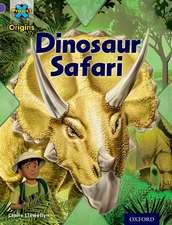 Project X Origins: Purple Book Band, Oxford Level 8: Habitat: Dinosaur Safari