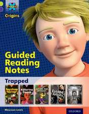 Project X Origins: Lime Book Band, Oxford Level 11: Trapped: Guided reading notes