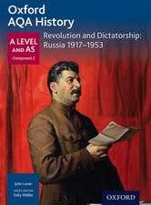 Oxford AQA History for A Level: Revolution and Dictatorship: Russia 1917-1953
