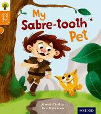 Oxford Reading Tree Story Sparks: Oxford Level 6: My Sabre-tooth Pet