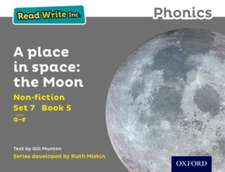 Read Write Inc. Phonics: Grey Set 7 Non-fiction 5 A Place in Space: The Moon