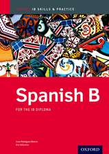 Oxford IB Skills and Practice: Spanish B for the IB Diploma