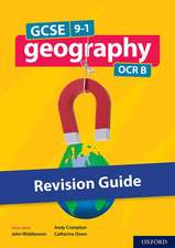 GCSE 9-1 Geography OCR B: GCSE: GCSE 9-1 Geography OCR B Revision Guide