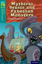 Oxford Reading Tree TreeTops Myths and Legends: Level 16: Mythical Beasts And Fabulous Monsters