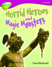 Oxford Reading Tree: Level 10A: TreeTops More Non-Fiction: Horrid Heroes and Magic Monsters
