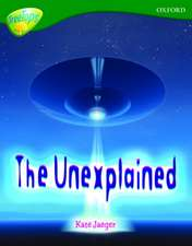 Oxford Reading Tree: Level 12A: TreeTops Non-Fiction: The Unexplained