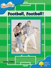 Oxford Reading Tree: Level 3: Fireflies: Football, Football!