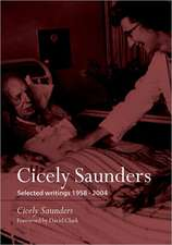 Cicely Saunders: Selected writings 1958-2004