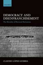 Democracy and Disenfranchisement: The Morality of Electoral Exclusions