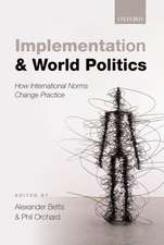Implementation and World Politics: How International Norms Change Practice