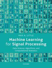 Machine Learning for Signal Processing: Data Science, Algorithms, and Computational Statistics
