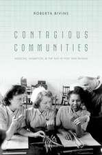 Contagious Communities: Medicine, Migration, and the NHS in Post War Britain