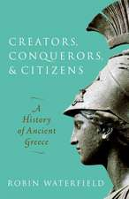 Creators, Conquerors, and Citizens: A History of Ancient Greece
