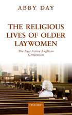 The Religious Lives of Older Laywomen: The Last Active Anglican Generation