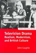 Television Drama: Realism, Modernism, and British Culture