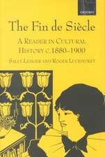 The Fin de Siècle: A Reader in Cultural History, c.1880-1900