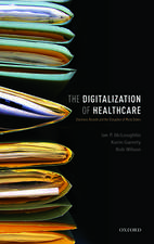 The Digitalization of Healthcare: Electronic Records and the Disruption of Moral Orders