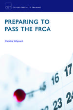 Preparing to Pass the FRCA: Strategies for Exam Success