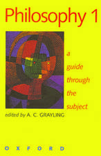 Philosophy 1: A Guide Through the Subject