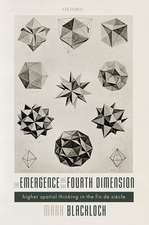 The Emergence of the Fourth Dimension: Higher Spatial Thinking in the Fin de Siècle